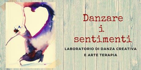 Laboratorio di danza creativa e arte terapia-DANZARE I SENTIMENTI tickets