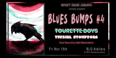 BLUES BUMPS #4 - Tourette Boys + Turbine Stollprona + Visual Performance