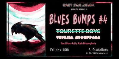 BLUES BUMPS #4 - Tourette Boys + Turbine Stollprona + Visual Performance