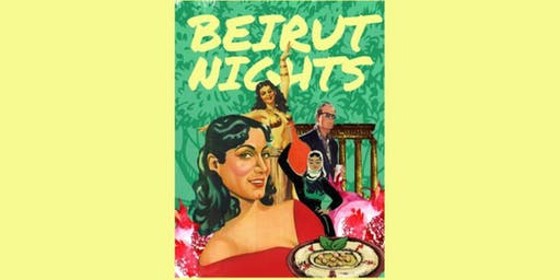 BEIRUT NIGHTS - TWO DATES: DECEMBER: FRIDAY  6th-SATURDAY 7th!