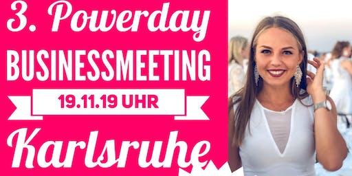 POWERDAY 3/3 Karlsruhe - Grosses Businessmeetíng 19.11.19 Uhr
