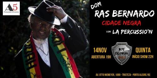Show Dom Ras Bernardo + La Percussio'n