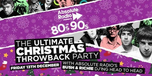 Absolute Radio's 80s Versus 90s Christmas Party - LIVE!