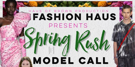 "Fashion Haus ""SPRING RUSH"" Casting Call"