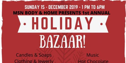 MSN Body & Home 1st Annual Holiday Bazaar