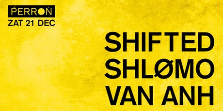 Shifted, Shlømo, Van Anh tickets