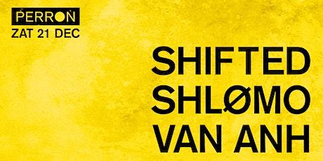 Shifted, Shlømo, Van Anh tickets