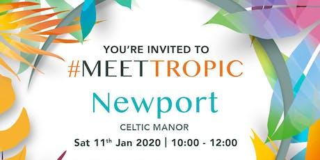 #MEETTROPIC ROADSHOW NEWPORT tickets