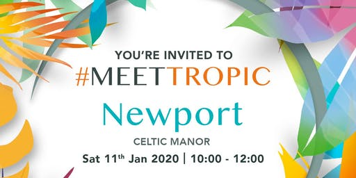 #MEETTROPIC ROADSHOW NEWPORT