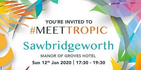 #MEETTROPIC ROADSHOW SAWBRIDGEWORTH tickets