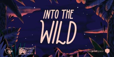 Into the Wild - Roar Illustration Agency x theprintspace tickets
