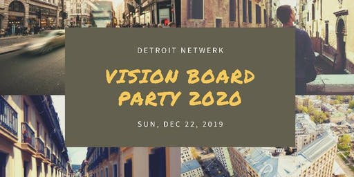 Detroit NetWERK: Vision Board Party 2020