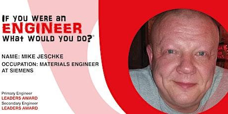 ONLINE MEET AN ENGINEER: Mike Jeschke, Materials Engineer tickets