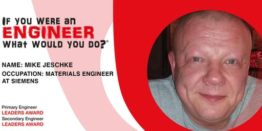ONLINE MEET AN ENGINEER: Mike Jeschke, Materials Engineer