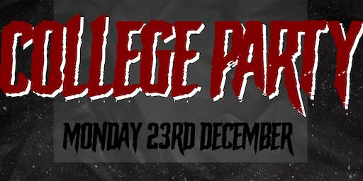 College Party ★ (Mon 23rd Dec) General Admission Tickets