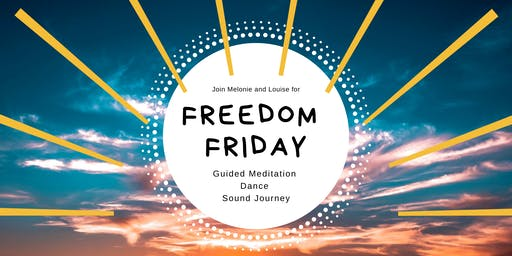 Freedom Friday - Guided Meditation, Free Dance and Gong bath!