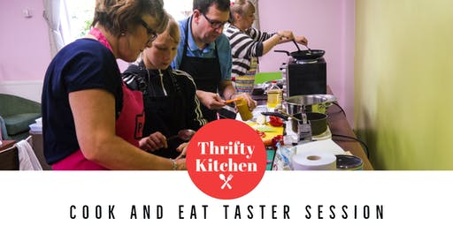 Thrifty Kitchen: Cook and Eat Taster Session