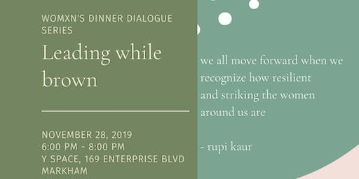 Leading While Brown Dinner Dialogue