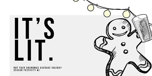 IT'S LIT: Not Your Grandma's Holiday Festivity