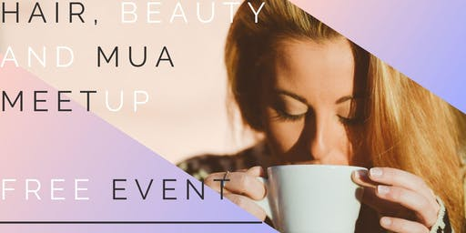 Hair, Beauty & MUA Meetup