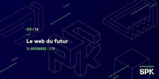 Rencontre SPK: Le web du futur