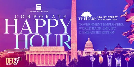 THE CORPORATE HAPPY HOUR - GOVERNMENT, WORLD BANK, EMBASSIES