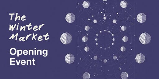 The Winter Market / Opening Event