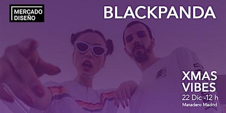 Blackpanda en concierto Xmas Vibes de Mercado de Diseño en Matadero Madrid entradas