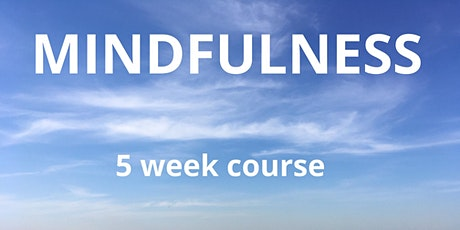 Mindfulness Course For Busy People - online (5 weeks)  tickets