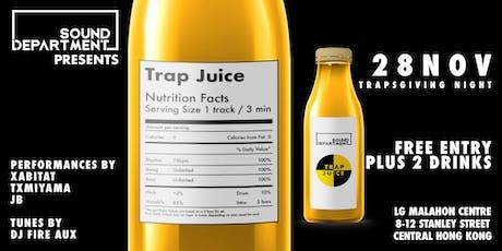 Sound Department Presents: Trap Juice tickets