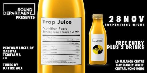 Sound Department Presents: Trap Juice