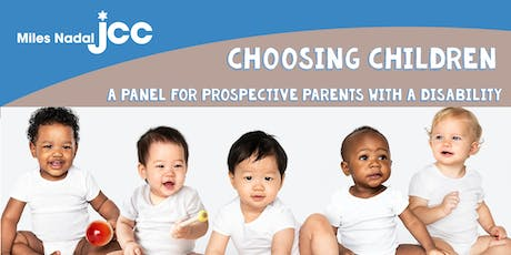 Choosing Children: Panel Discussion for Prospective Parents w/ a Disability tickets