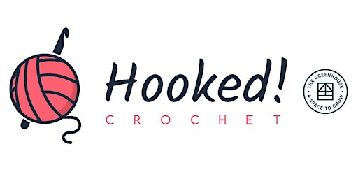 Hooked! Crochet Taster Session for Beginners - The Greenhouse, Meanwood