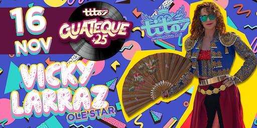 Guateque +25 Vicky Larraz