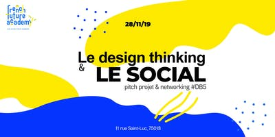 Le Design Thinking & le social : PROJET & NETWORKING #DB5