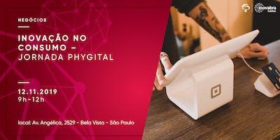 Inovação no Consumo – Jornada Phygital