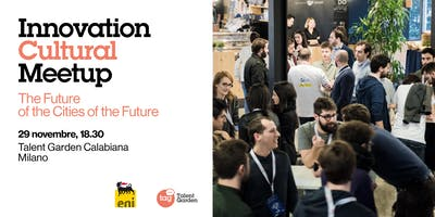Innovation Cultural Meetup | The Future of the Cities of the Future