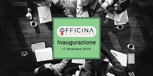 Officina Business Inaugurazione + Workshop