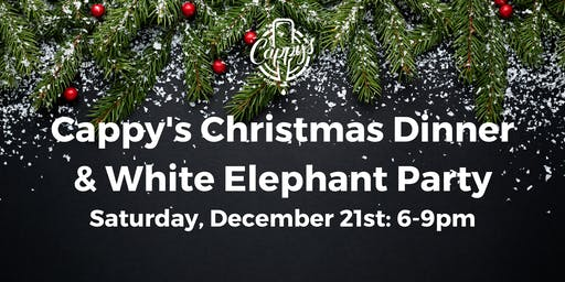 Cappy's Christmas Dinner and White Elephant Party