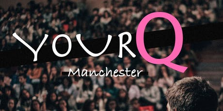 #YourQ Manchester tickets