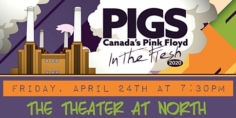 "PIGS: Canada's Pink Floyd Tribute Band ""In The Flesh"" Tour tickets"