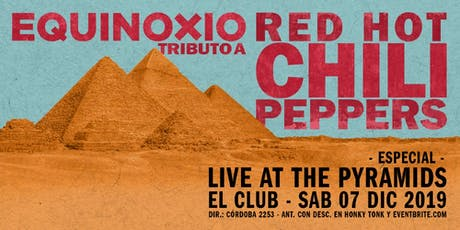 Equinoxio - Tributo a Red Hot Chili Peppers | Especial Live @ The Pyramids entradas