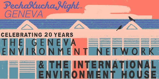 Pechakucha Night: 20 years International Environment House & GENetwork