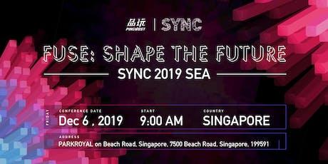 SYNC 2019  Southeast Asia Fuse: Shape the Future tickets