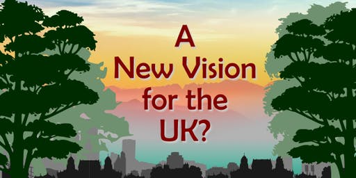 A New Vision for the UK?