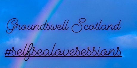 Groundswell Community #seaselflovesessions tickets