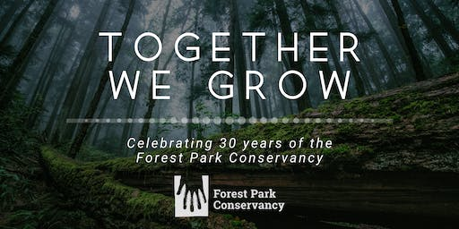 Together We Grow - Forest Park Conservancy's 30th Birthday Party!