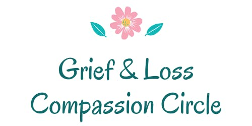 Grief & Loss Compassion Circle