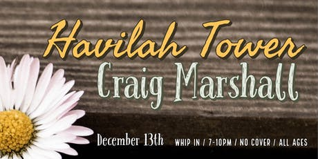 Havilah Tower + Craig Marshall Live At Whip In tickets