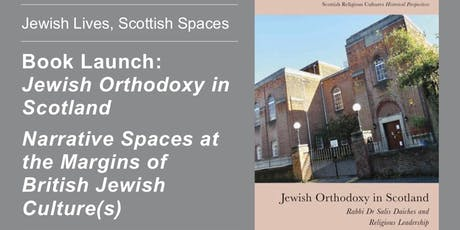 Book Launch: Jewish Orthodoxy in Scotland & Narrative Spaces at the Margins of British Jewish Culture(s) tickets